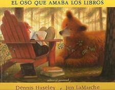 El Oso Que Amaba los Libros by Dannis Haseley and Jim LaMarche (2005, Paperback)