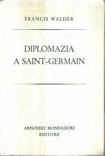 N74 Diplomazia a Saint Germain Francis Walder Mondadori I ed 1959