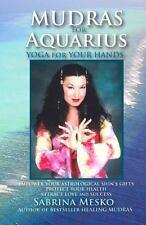 Mudras for Aquarius : Yoga for Your Hands by Sabrina Mesko (2013, Paperback)
