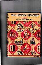 THE HISTORY HIGHWAY---BOOK III---F. B. KIRKMAN B.A.---HC---1960---THOMAS NELSON