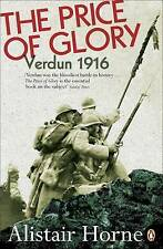 NEW The Price of Glory: Verdun 1916 by Alistair Horne