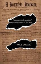 ¡Las Toman Donde Las Hallan! : Once Textos inéditos de José Martí by Jorge...