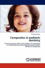 Composites In Pediatric Dentistry: Current Concepts With Recent Updates Of Co...