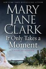 It Only Takes a Moment: A Novel of Suspense, Mary Jane Clark, Good Condition, Bo