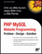 PHP MySQL Website Programming: Problem - Design - Solution (Paperback or Softbac