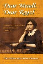 Dear Mendl, Dear Reyzl: Yiddish Letter Manuals from Russia and America (Paperbac