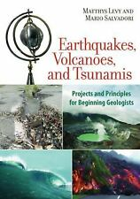 Earthquakes, Volcanoes, and Tsunamis: Projects and Principles for Begi-ExLibrary