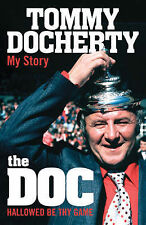 The Doc: My Story: My Story - Hallowed Be Thy Game, Docherty, Tommy | Hardcover