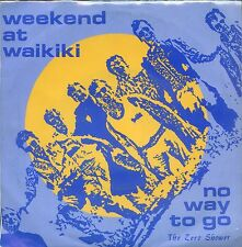 7inch WEEKEND AT WAIKIKI no way to go HOLLAND 1986 EX