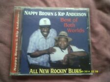 NAPPY BROWN & KIP ANDERSON-BEST OF BOTH WORLDS CD BLUES