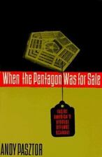 WHEN THE PENTAGON WAS FOR SALE: Inside America's Biggest Defense-ExLibrary