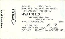 RARE / TICKET DE CONCERT - NATASHA ST PIER A L' OLYMPIA : PARIS - SEPTEMBRE 2002