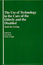 The Use of Technology in the Care of the Elderly and the Disabled: Tools for Liv
