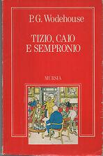 P.G. WODEHOUSE - TIZIO CAIO SEMPRONIO - MURSIA 1993