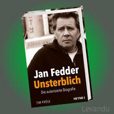 JAN FEDDER - UNSTERBLICH | TIM PRÖSE | Die autorisierte Biografie - NEU