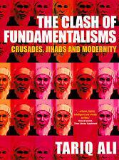 The Clash of Fundamentalisms: Crusades, Jihads and Modernity, Ali, Tariq, Very G
