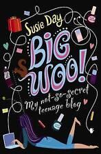 Big Woo: mi no tan secreto adolescente blog, Día, Susie, Libro Nuevo