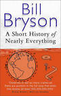 A Short History of Nearly Everything by Bill Bryson (Paperback, 2004)