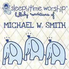 Sealed MICHAEL W. SMITH  Sleepytime Worship Christian Music  Pop Worship CD