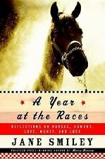 A Year at the Races: Reflections on Horses, Humans, Love, Money, and Luck, Smile