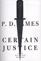 A Certain Justice (Adam Dalgliesh Mystery Series #10) by P. D. James