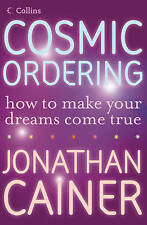 Cosmic Ordering: How to make your dreams come true, Cainer, Jonathan Paperback