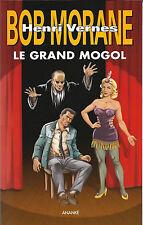 EO RÉMY GALLART + BOB MORANE GF N° 258 ( 56 ) : LE GRAND MOGOL