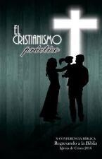 El Cristianismo Practico : X Conferencia Biblica Regresando a la Biblia by...
