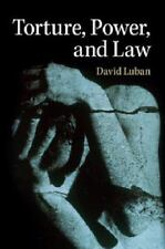 Torture, Power, and Law by David Luban (2014, Hardcover)