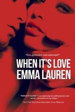 When It's Love by Emma Lauren (2014, Paperback)