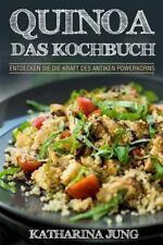Quinoa : Das KOCHBUCH - Entdecken Sie Die Kraft des Antiken Superfoods Quinoa...