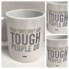 Tough Times Don't Last People Do Funny Office Coffee Mug Gift Admin Assistant