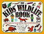 The Kids' Wildlife Book (Williamson Kids Can! Series) (Williamson Kids Can Books