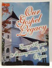 Our Gospel Legacy Easy Hymns Arrangements For Organ Christian Music