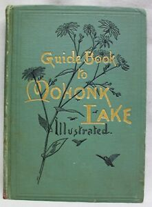 GUIDE BOOK TO MOHONK LAKE ILLUSTRATED PUBLISHED BY MOHONK LAKE HOUSE VINTAGE