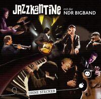 JAZZKANTINE/NDR BIGBAND - OHNE STECKER  CD NEU