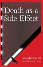 Death as a Side Effect (Latin American Women Writers) by Shua, Ana María