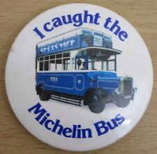 Vintage I Caught The Michelin Bus Blue Badge