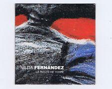 CD SINGLE PROMO (NEUF) NILDA FERNANDEZ LA ROUTE DE TERRE (GERARD MANSET)