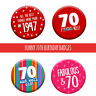 70th 70 Today Birthday Badge 76mm Pin Button Funny Gift Idea For Men Women