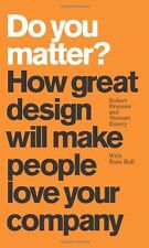 Do You Matter? How Great Design Will Make People L