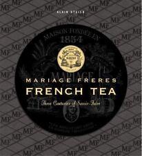 MARIAGE FRERES FRENCH TEA - STELLA, ALAIN/ HAMMOND, FRANCIS (PHT) - NEW HARDCOVE