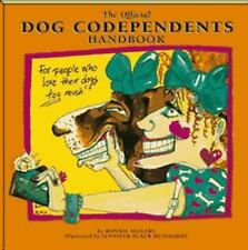 The Official Dog Codependents Handbook: For People Who Love Their Dogs Too Much!