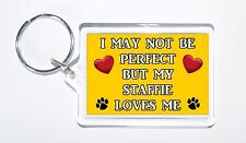 I May Not Be but My Staffie Loves Me Keyring Ideal Present/gift