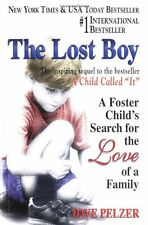 The Lost Boy: A Foster Childs Search for the Love of a Family by Dave Pelzer