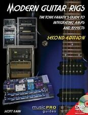 Modern Guitar Rigs: The Tone Fanatics Guide to Integrating Amps and-ExLibrary