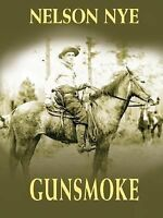 Gunsmoke Hardcover Nelson C. Nye