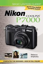 Magic Lantern Guides®: Nikon Coolpix P7000 by Shipkosky, Rebecca L