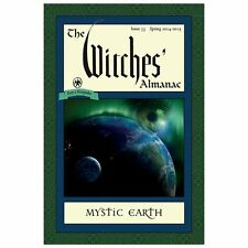 The Witches' Almanac, Issue 33: Spring 2014 - Spring 2015 : Mystic Earth (2013,