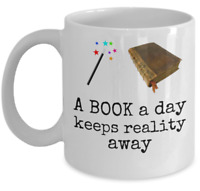 A book a day keeps reality away funny coffee mug - readers literature gift cup